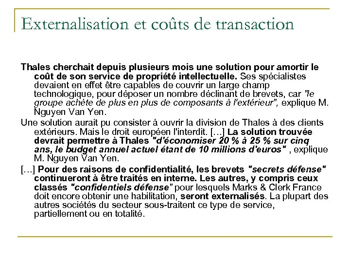 Externalisation et coûts de transaction Thales cherchait depuis plusieurs mois une solution pour amortir