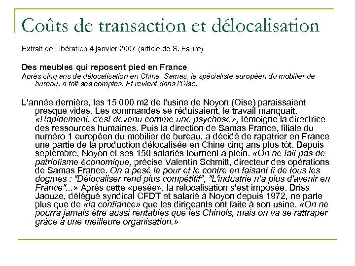 Coûts de transaction et délocalisation Extrait de Libération 4 janvier 2007 (article de S.