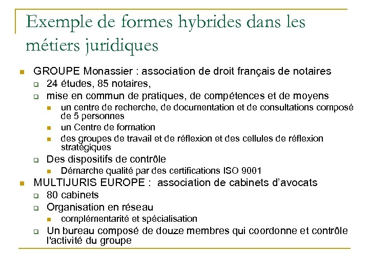 Exemple de formes hybrides dans les métiers juridiques n GROUPE Monassier : association de