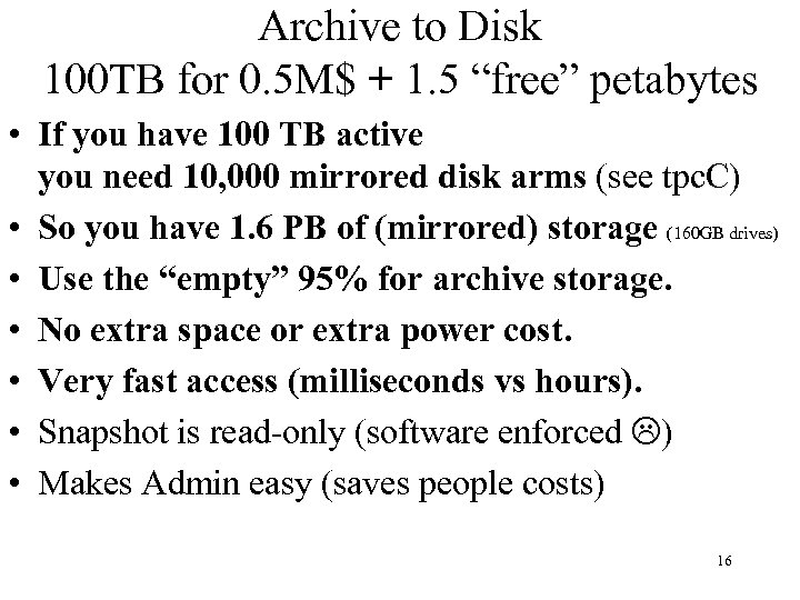 """Archive to Disk 100 TB for 0. 5 M$ + 1. 5 """"free"""" petabytes"""
