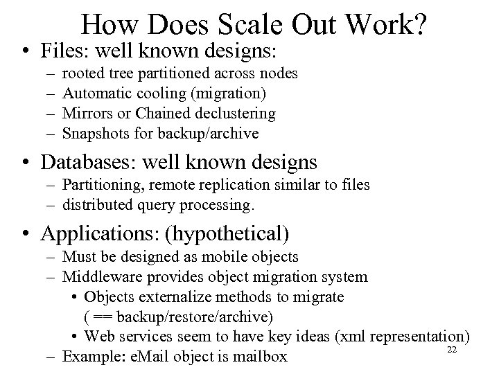 How Does Scale Out Work? • Files: well known designs: – – rooted tree
