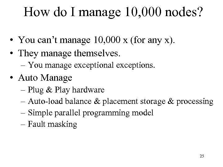 How do I manage 10, 000 nodes? • You can't manage 10, 000 x