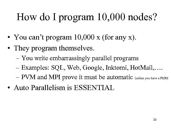 How do I program 10, 000 nodes? • You can't program 10, 000 x