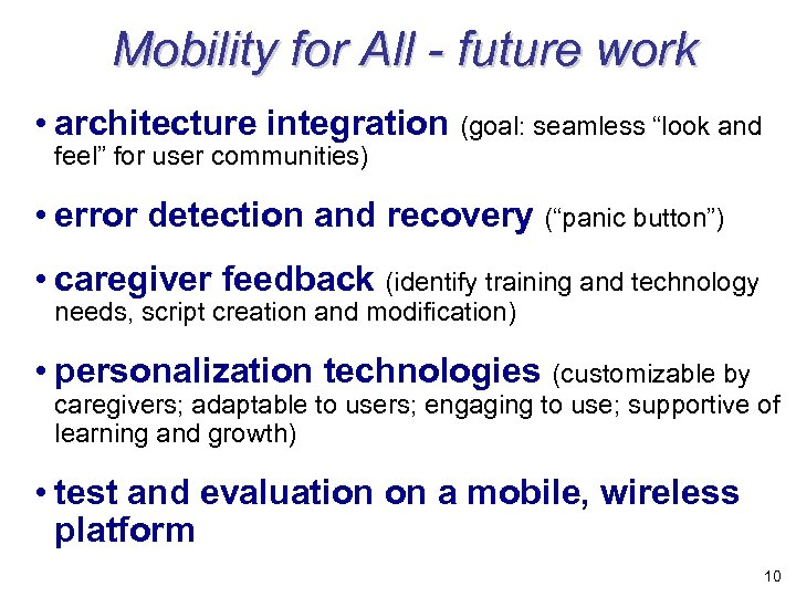 "Mobility for All - future work • architecture integration (goal: seamless ""look and feel"""