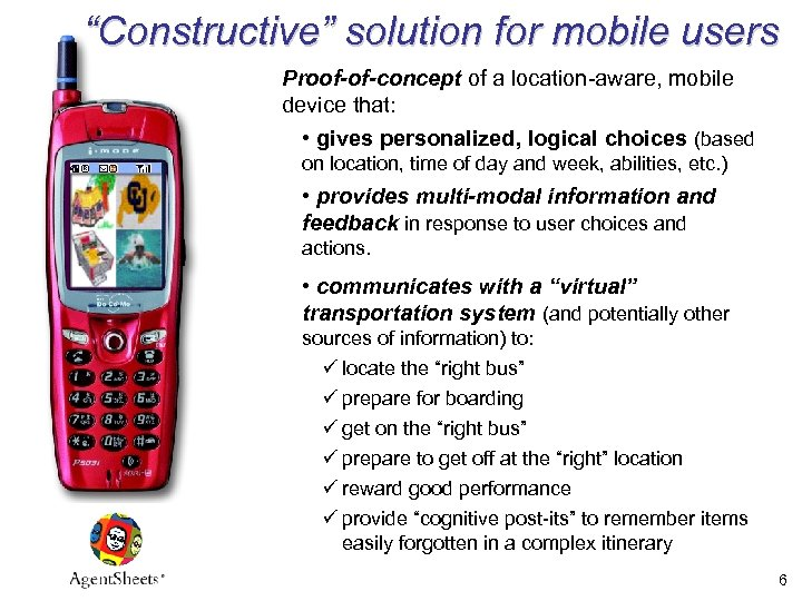 """Constructive"" solution for mobile users Proof-of-concept of a location-aware, mobile device that: • gives"