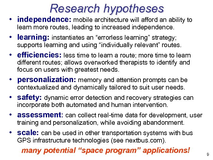 Research hypotheses • independence: mobile architecture will afford an ability to learn more routes,