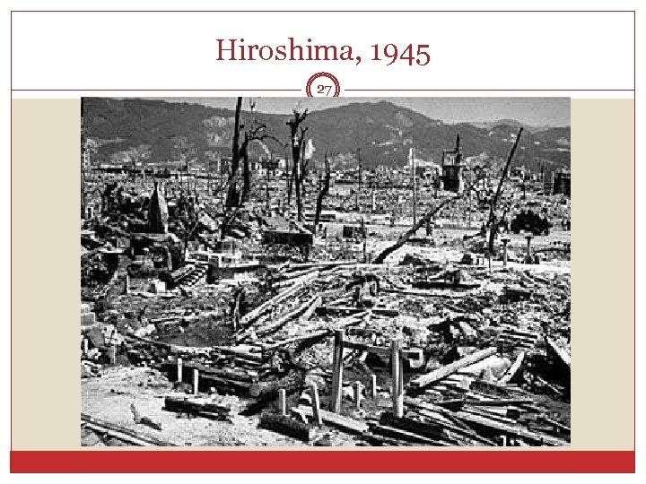 Hiroshima, 1945 27
