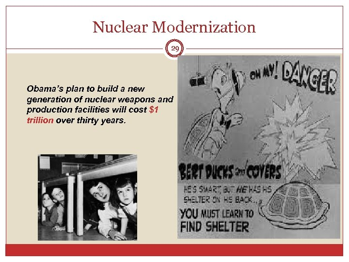 Nuclear Modernization 29 Obama's plan to build a new generation of nuclear weapons and