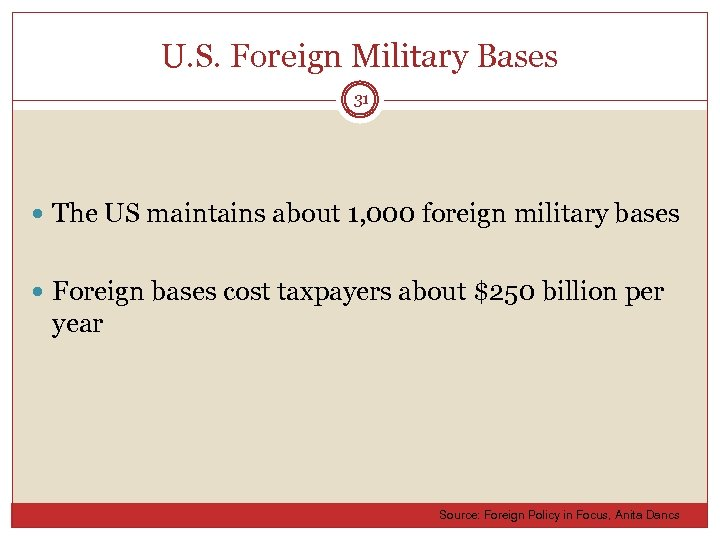 U. S. Foreign Military Bases 31 The US maintains about 1, 000 foreign military