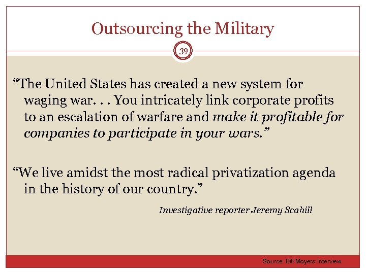 """Outsourcing the Military 39 """"The United States has created a new system for waging"""