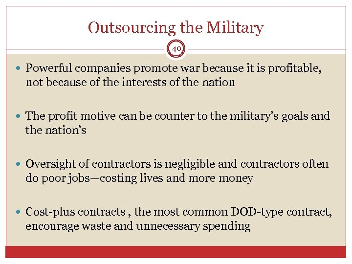 Outsourcing the Military 40 Powerful companies promote war because it is profitable, not because