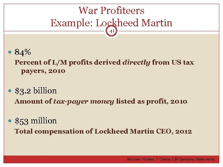 War Profiteers Example: Lockheed Martin 41 84% Percent of L/M profits derived directly from