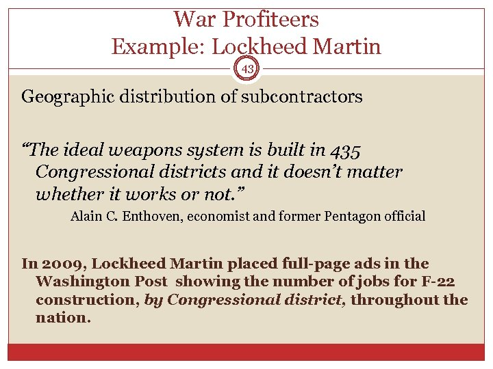 """War Profiteers Example: Lockheed Martin 43 Geographic distribution of subcontractors """"The ideal weapons system"""