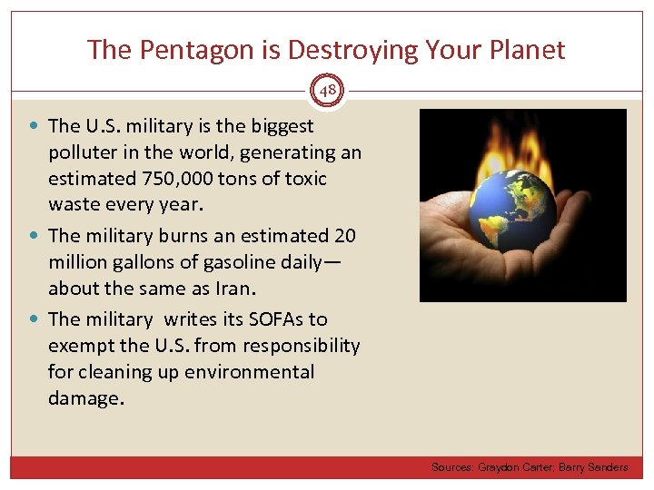 The Pentagon is Destroying Your Planet 48 The U. S. military is the biggest