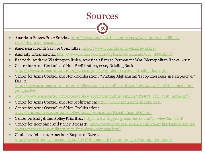 Sources 56 American Forces Press Service, http: //www. smallgovtimes. com/2009/05/proposed-militaryrecruiting-cuts-reasonable American Friends Service Committee,