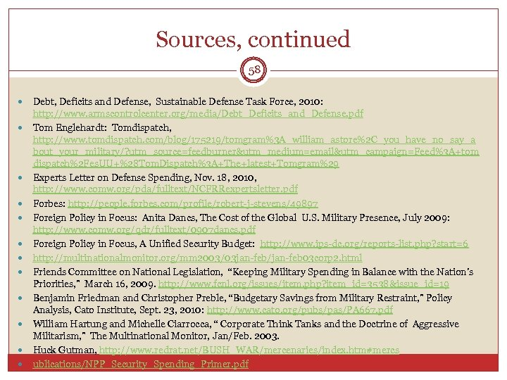 Sources, continued 58 Debt, Deficits and Defense, Sustainable Defense Task Force, 2010: http: //www.