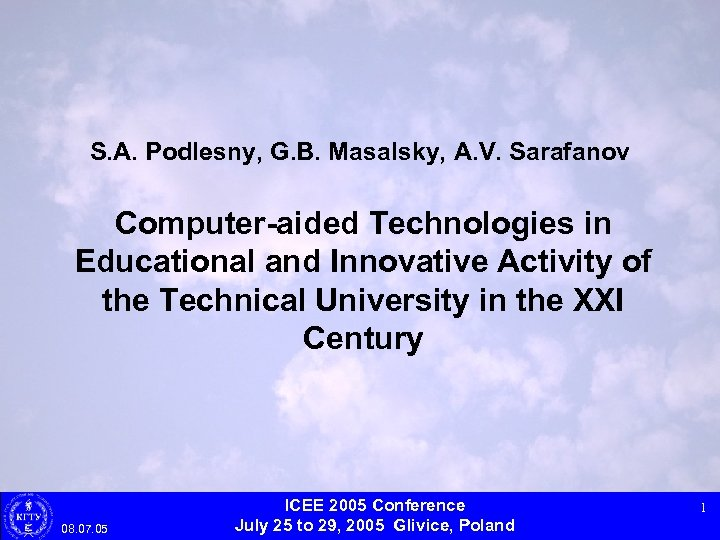 S. A. Podlesny, G. B. Masalsky, A. V. Sarafanov Computer-aided Technologies in Educational and