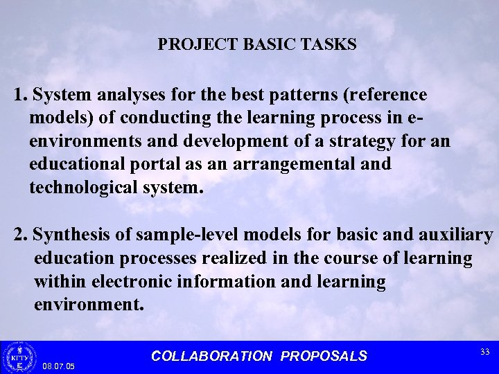 PROJECT BASIC TASKS 1. System analyses for the best patterns (reference models) of conducting
