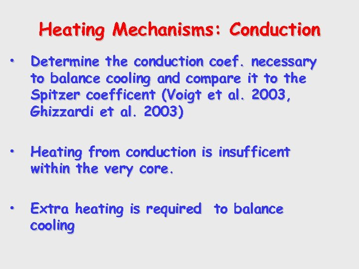 Heating Mechanisms: Conduction • Determine the conduction coef. necessary to balance cooling and compare