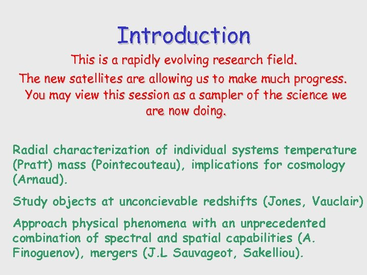 Introduction This is a rapidly evolving research field. The new satellites are allowing us