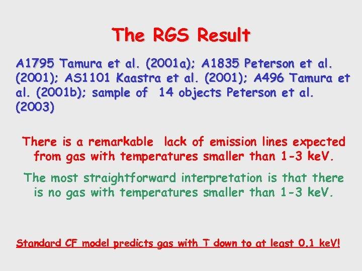 The RGS Result A 1795 Tamura et al. (2001 a); A 1835 Peterson et