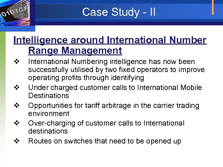 Case Study - II Intelligence around International Number Range Management v v v International