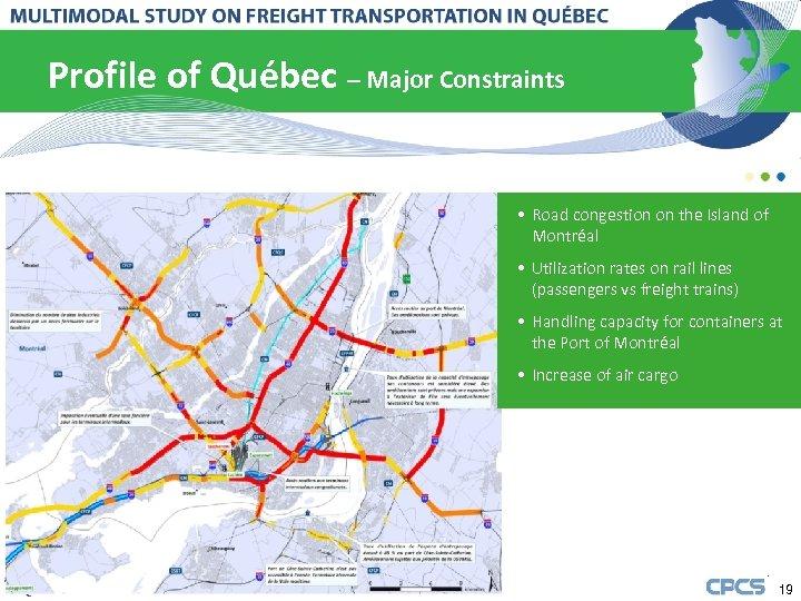 Profile of Québec – Major Constraints • Road congestion on the Island of Montréal
