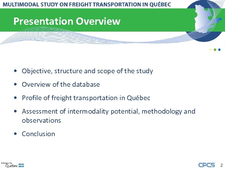 Presentation Overview • Objective, structure and scope of the study • Overview of the