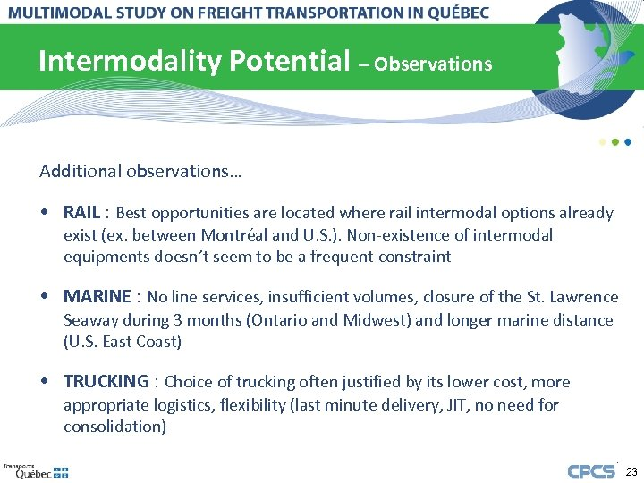 Intermodality Potential – Observations Additional observations… • RAIL : Best opportunities are located where