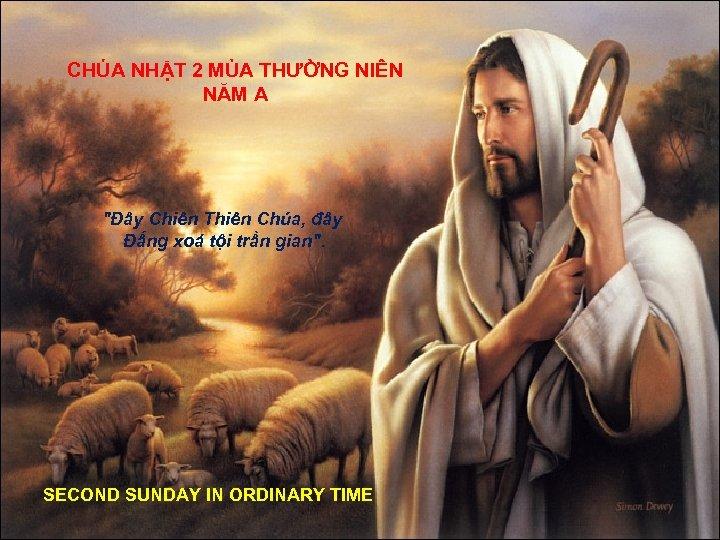 CHÚA NHẬT 2 MÙA THƯỜNG NIÊN NĂM A
