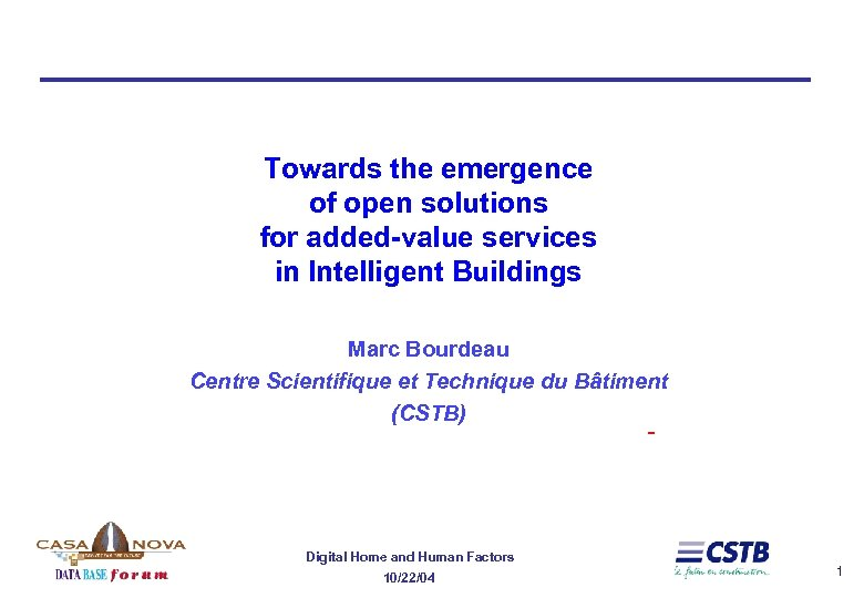 Towards the emergence of open solutions for added-value services in Intelligent Buildings Marc Bourdeau