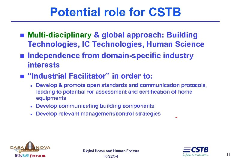 Potential role for CSTB n n n Multi-disciplinary & global approach: Building Technologies, IC