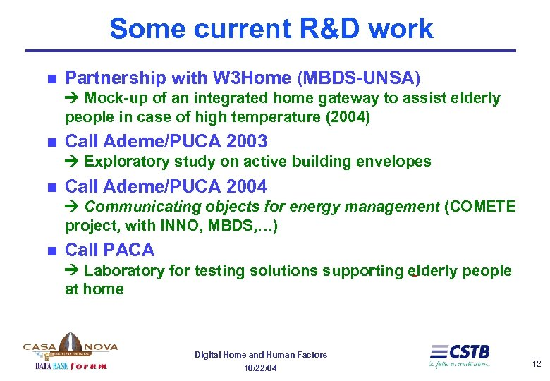Some current R&D work n Partnership with W 3 Home (MBDS-UNSA) Mock-up of an