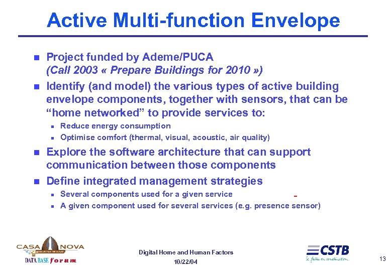 Active Multi-function Envelope n n Project funded by Ademe/PUCA (Call 2003 « Prepare Buildings