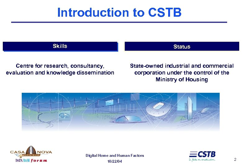 Introduction to CSTB Skills Status Centre for research, consultancy, evaluation and knowledge dissemination State-owned