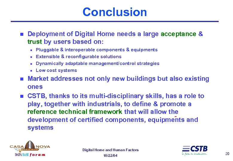 Conclusion n Deployment of Digital Home needs a large acceptance & trust by users