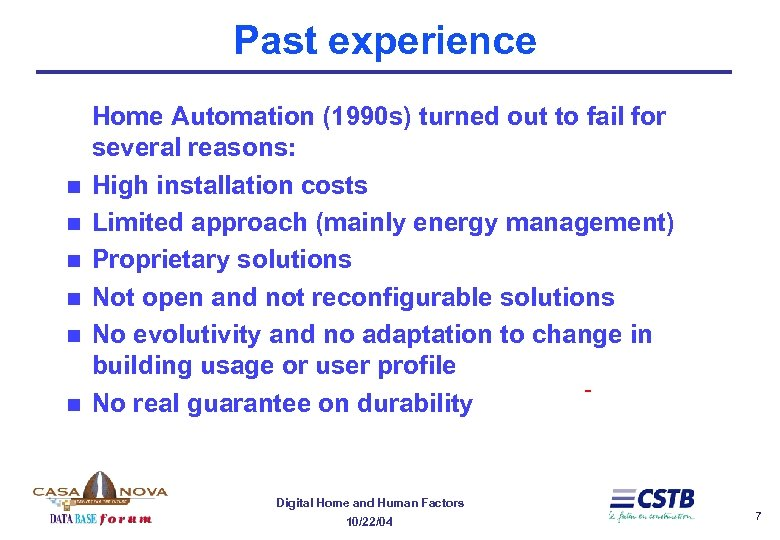 Past experience n n n Home Automation (1990 s) turned out to fail for