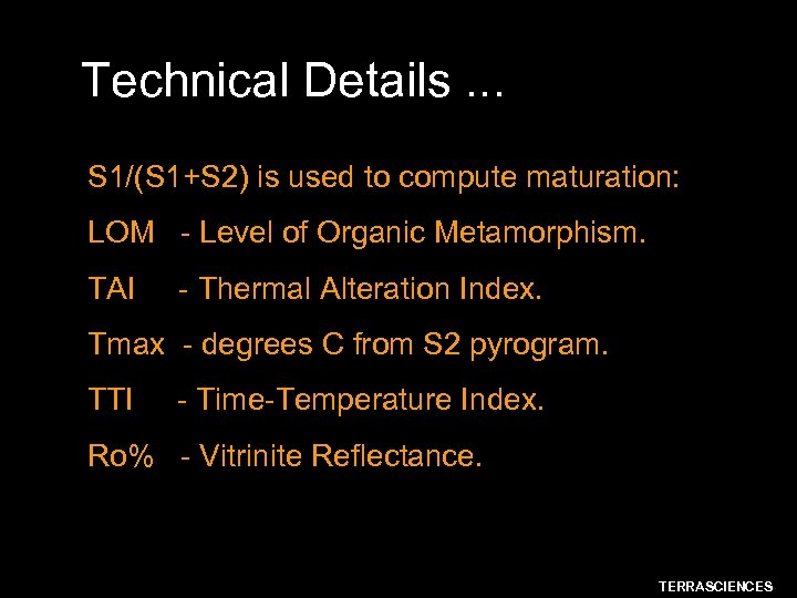 Technical Details. . . S 1/(S 1+S 2) is used to compute maturation: LOM