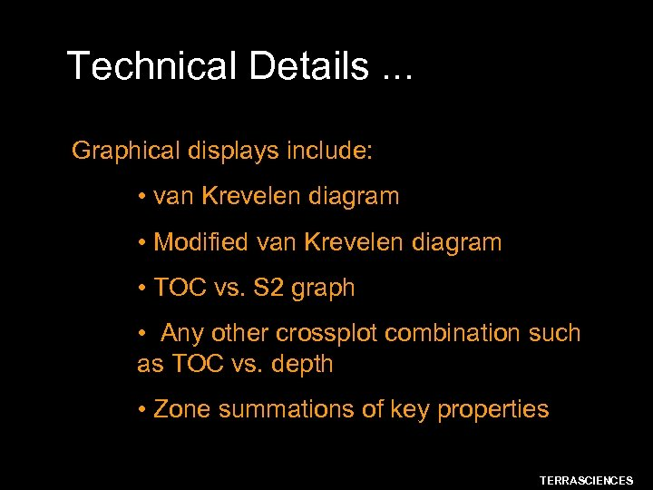 Technical Details. . . Graphical displays include: • van Krevelen diagram • Modified van