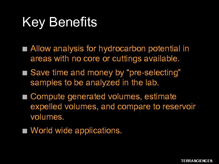 Key Benefits n Allow analysis for hydrocarbon potential in areas with no core or