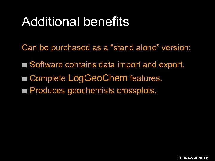 "Additional benefits Can be purchased as a ""stand alone"" version: n n n Software"