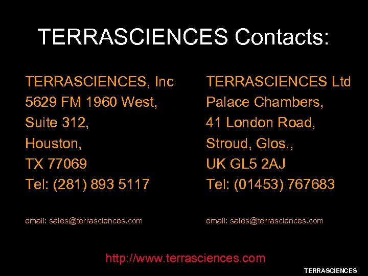 TERRASCIENCES Contacts: TERRASCIENCES, Inc 5629 FM 1960 West, Suite 312, Houston, TX 77069 Tel: