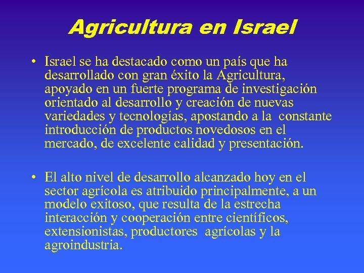 Agricultura en Israel • Israel se ha destacado como un país que ha desarrollado