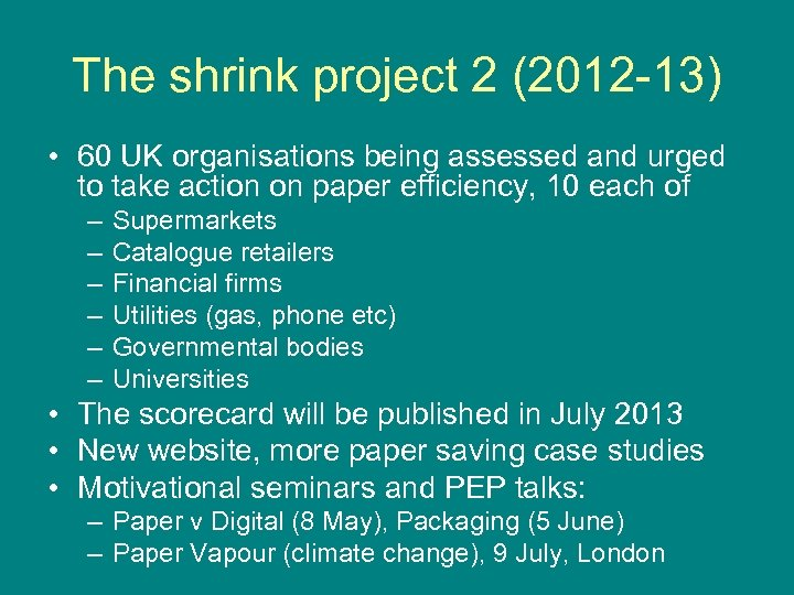 The shrink project 2 (2012 -13) • 60 UK organisations being assessed and urged