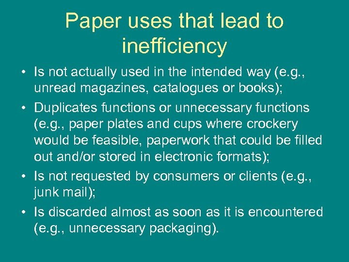 Paper uses that lead to inefficiency • Is not actually used in the intended