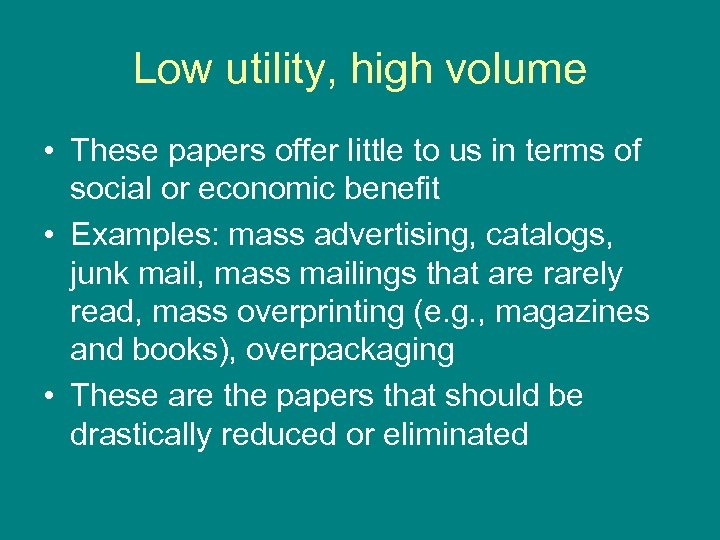Low utility, high volume • These papers offer little to us in terms of