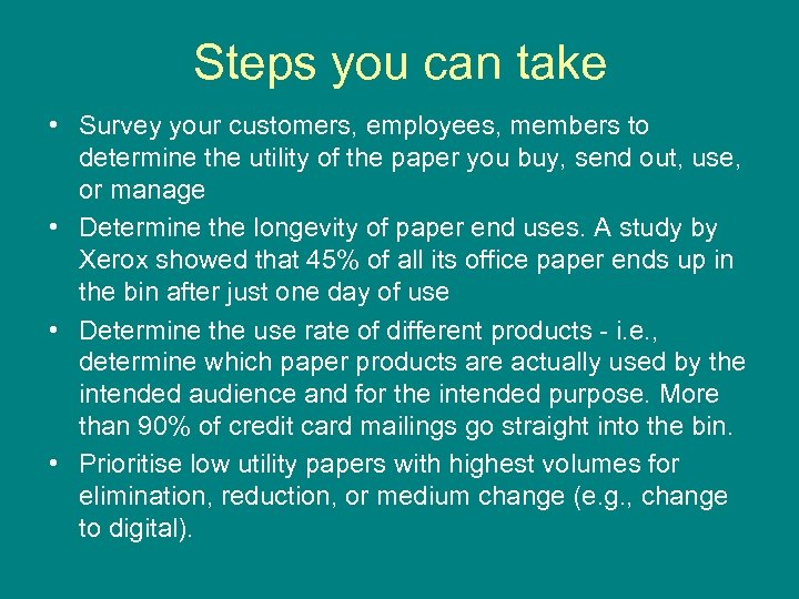 Steps you can take • Survey your customers, employees, members to determine the utility