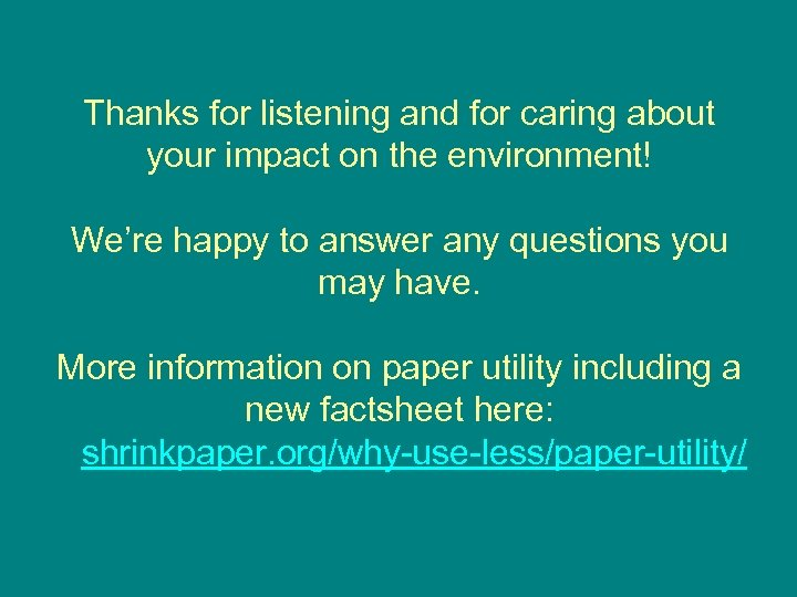 Thanks for listening and for caring about your impact on the environment! We're happy