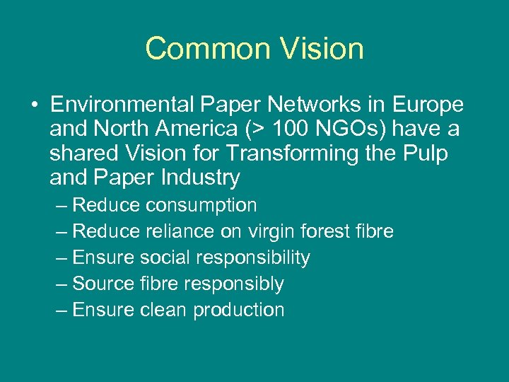 Common Vision • Environmental Paper Networks in Europe and North America (> 100 NGOs)