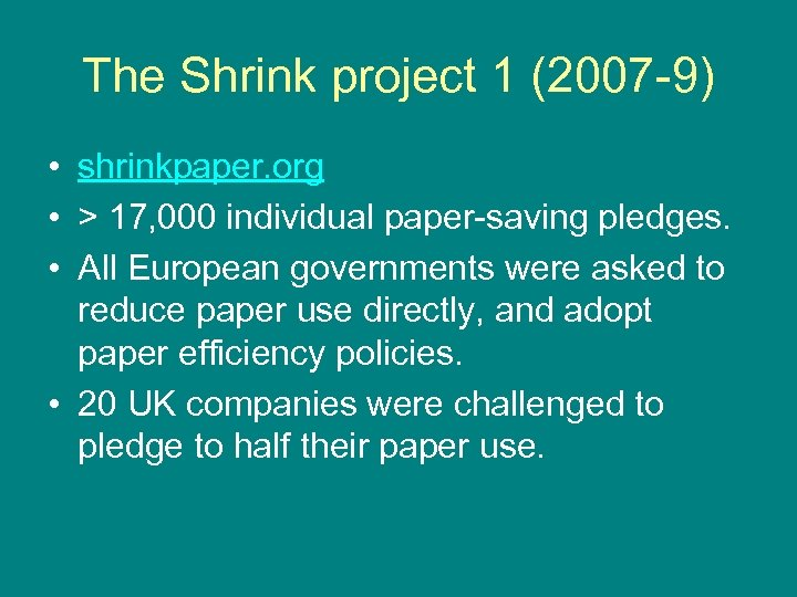The Shrink project 1 (2007 -9) • shrinkpaper. org • > 17, 000 individual